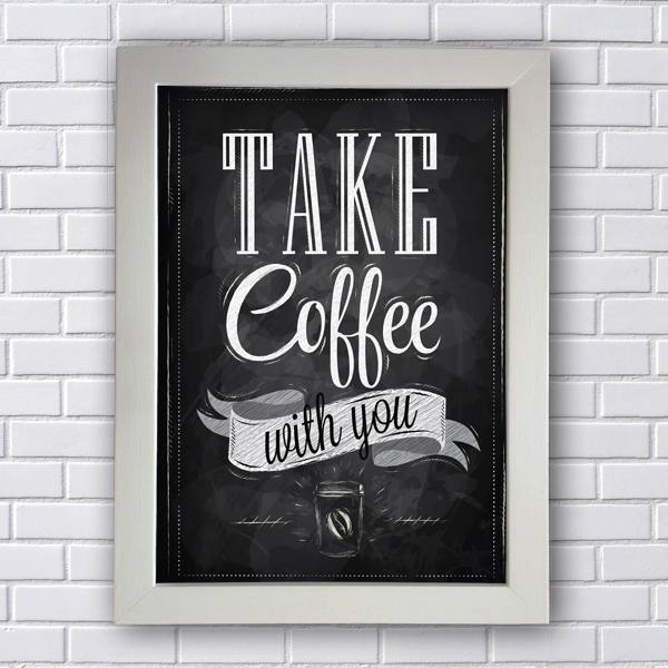 Quadro Decorativo com Frases Take a Coffee