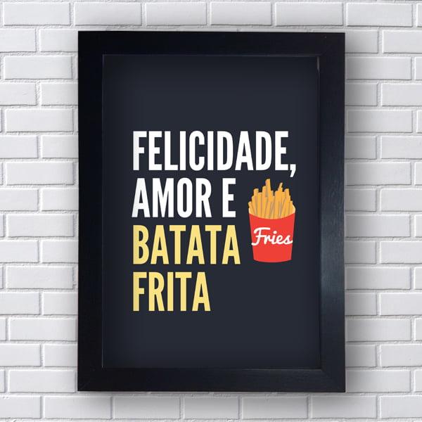Placa Quadro Decorativo Felicidade Amor e batata frita