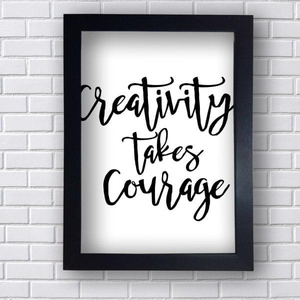 Quadro Decorativo Creativity Takes Courage