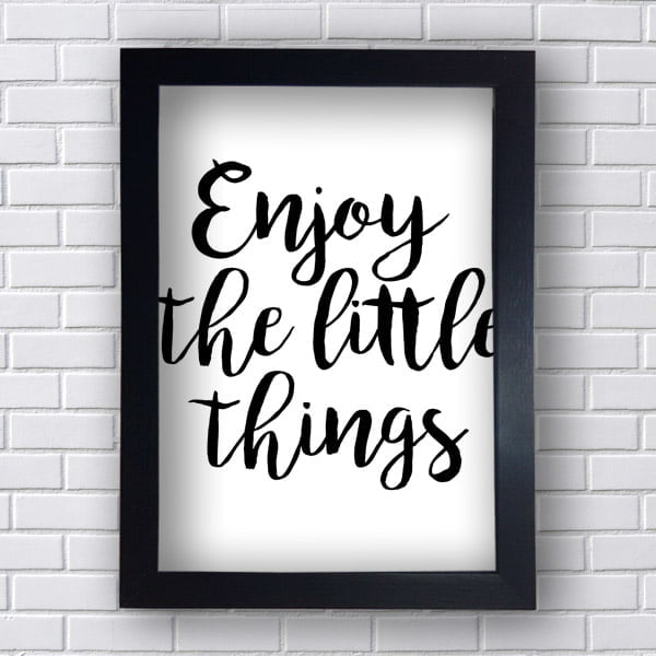 Quadro Decorativo Enjoy the Little Things