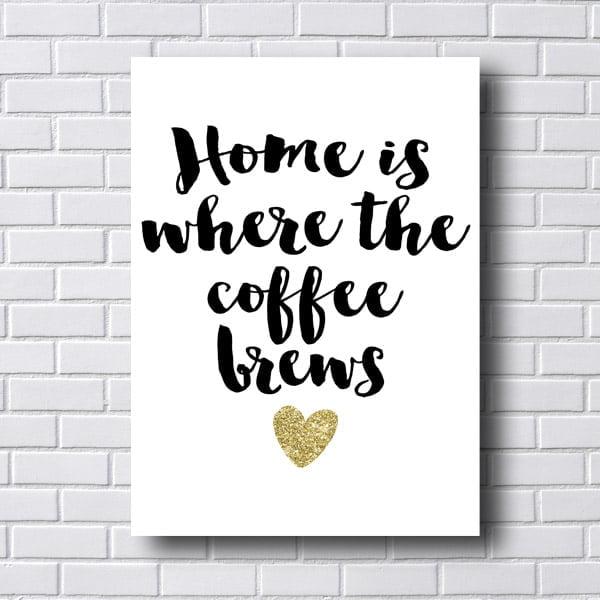 Quadro Decorativo Home is Where the Coffe Beans