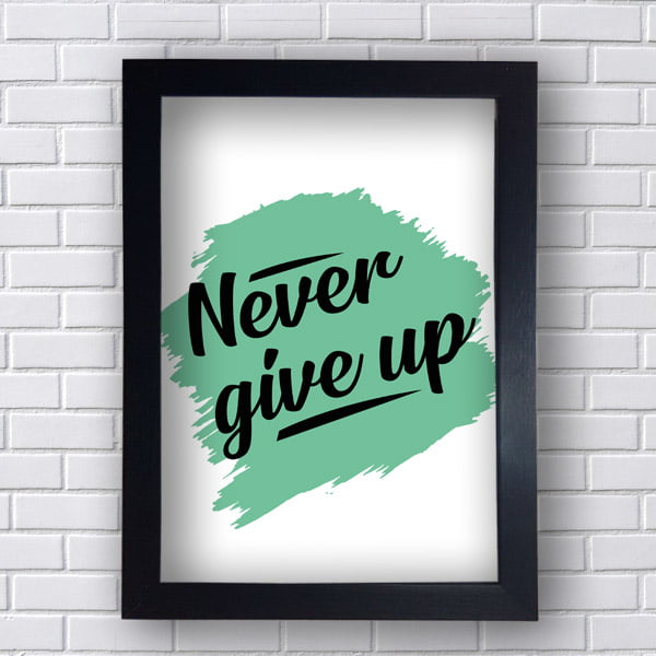 Quadro  Decorativo Never Give Up