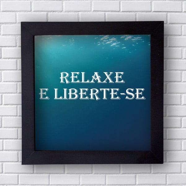 Quadro Decorativo Relaxe e Liberte - se