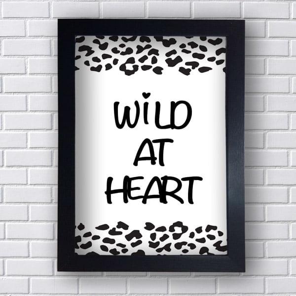 Quadro Decorativo Wild  at Heart