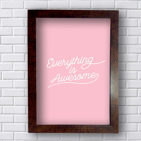 Quadro Decorativo everything is awesome