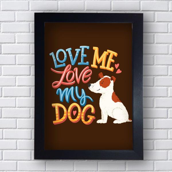 Quadro Decorativo love me love my dog