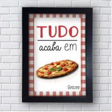 Placa Quadro Decorativo Tudo acaba em pizza