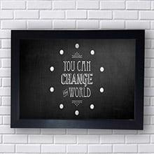 Quadro Decorativo You Can Change the World