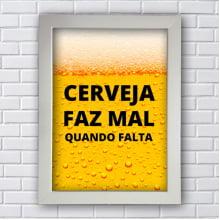 Placa Quadro Decorativa Cerveja faz mal quando falta