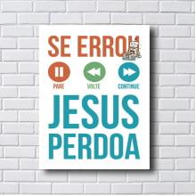Placa Quadro Decorativa Se errou Jesus perdoa