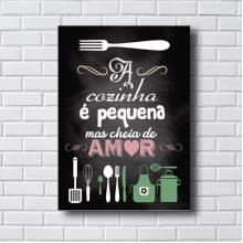 Placa Quadro Decorativo A cozinha é pequena mas cheia de amor
