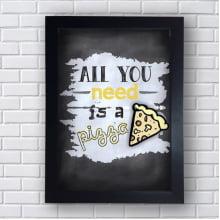 Placa Quadro Decorativo All you need is a pizza