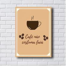 Placa Quadro Decorativo Café não costuma faiá
