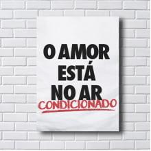 PLACA QUADRO DECORATIVO O AMOR ESTÁ NO AR CONDICIONADO