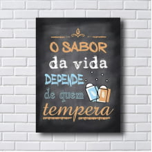 Placa Quadro Decorativo O sabor da vida depende de quem tempera