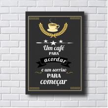 Placa Quadro Decorativo um café para acordar e um sorriso para começar