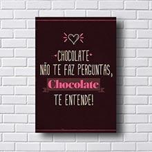 Quadro Decorativo Chocolate Te Entende