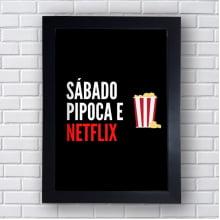 Placa Quadro Decorativo Sábado pipoca e Netflix