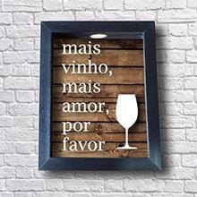 Quadro Rolha - Mais Vinho Mais Amor