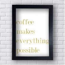 Quadro Decorativo Coffe makes