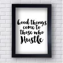 Quadro Decorativo Good Things Come to Those who Hustle