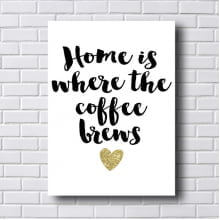 Quadro Decorativo Home is Where the Coffe Beans