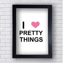 Quadro Decorativo I Prety Things