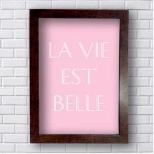 Quadro Decorativo La vie est Belle
