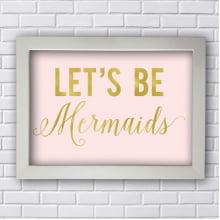 Quadro Decorativo Let's Be Mermaids