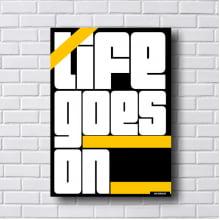Quadro Decorativo Life Goes On