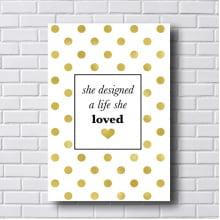 Quadro Decorativo She Designed a Life She Love