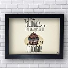 Quadro Felicidade É Uma Questão De Chocolate