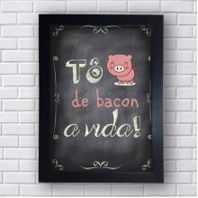 Placa Quadro Decorativo To de Bacon a vida
