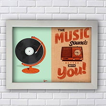 Quadro The Music Sounds Better with You